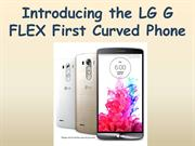 Introducing the LG G FLEX First Curved Phone