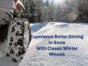 Experience Better Driving In Snow With Classic Winter Wheels