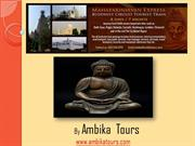 Ambika Tours offers exciting Tour Package to Buddhist Places in India