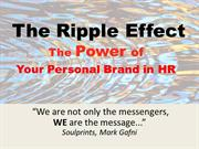 The Ripple Effect - The Power of Your Personal Brand in HR