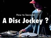 How to become a Disc Jockey?