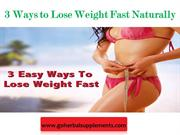 3 Ways to Lose Weight Fast Naturally