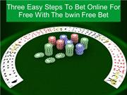 Three Easy Steps To Bet Online For Free With The bwin Free Bet