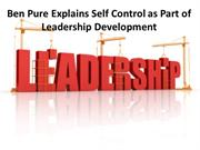 Ben Pure Explains Self Control as Part of Leadership Development