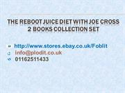 The Reboot Juice Diet With Joe Cross 2 Books Collection Set
