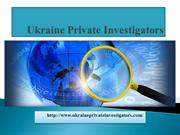 Ukraine Private Investigators Services