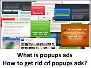 what is popups adsHow to get rid of popups ads