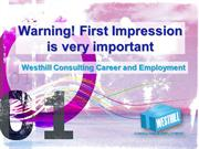 Warning! First Impression is very important