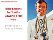 Bible Lessons For Youth - Downhill From Here