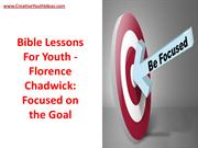 Bible Lessons For Youth - Florence Chadwick - Focused on the Goal