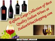 Explore Large Collection of Best Quality Italian Wines