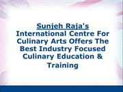 Sunjeh Raja's International Centre For Culinary Arts