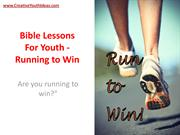 Bible Lessons For Youth - Running to Win