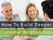 How to Build Deeper Customer Relationships