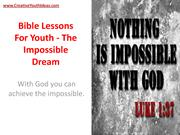 Bible Lessons For Youth - The Impossible Dream