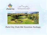 Park City Utah Ski Vacation Package