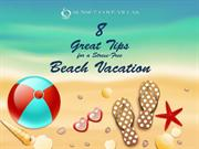 8 Great Tips for a Stress-Free Beach Vacation