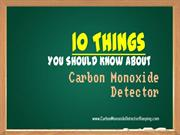 10 things you should know about carbon monoxide detector