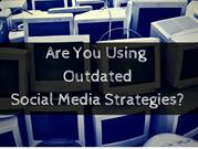 Are You Using Outdated Social Media Strategies