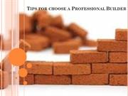 Tips for Choose a Professional Builder