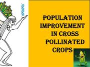 BREEDING METHODS IN CROSS POLLINATED CROPS
