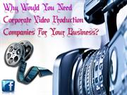 Why Would You Need Corporate Video Production Companies For Your Busin