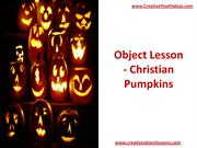 Object Lesson - Christian Pumpkins