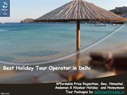 Best Holiday Tour Operator in Delhi, India By delhitourntravels.in