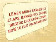 Learn About Bankruptcy Class, Bankruptcy Course and more