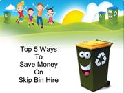 Top 5 Ways To Save Money On Skip Bin Hire