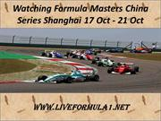 Watch Live Formula Masters China Series Shanghai 17 Oct - 21 Oct