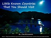 20 Little Known Countries That You Should Visit