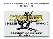 Palm City Screen Company - Pioneer Screen Co
