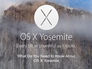 What Do You Need to Know About OS X Yosemite?