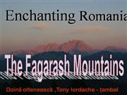 Enchanting Romania-The Fagarash Mountain