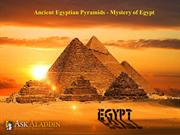 Ancient Egyptian Pyramids - Mystery of Egypt