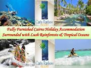 Fully Furnished Cairns Holiday Accommodation