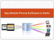 Call records Spy mobile phone software in Delhi