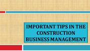 Important Tips in the Construction Business Management
