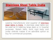 Stainless Steel Table in India : A Worth Deal to Checkout