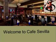 Cafe Sevilla - A Renowned Restaurant For Spanish Cuisines