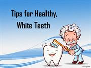 Tips for Healthy, White Teeth