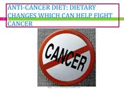 ANTI-CANCER DIET - DIETARY CHANGES WHICH CAN HELP FIGHT CANCER