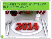 2014 DIET TRENDS - WHAT'S NEW IN THE NEW YEAR
