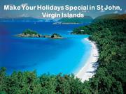 Make Your Holidays Special in St John, Virgin Islands