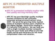 MPX PC is presented Multiple monitor