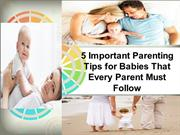 5 Important Parenting Tips for Babies That Every Parent Must Follow