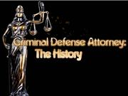 Criminal Defense Attorney - The History