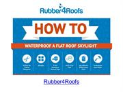 How to Waterproof a Flat Roof Skylight
