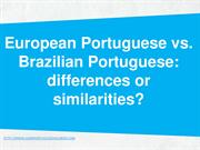 European Portuguese vs Brazilian Portuguese differences or similaritie